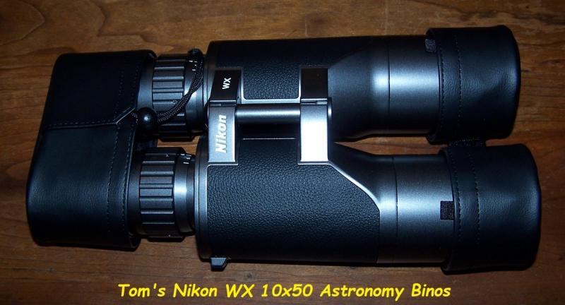 70 Tom's Nikon WX 10X50 astronomy binos.jpg