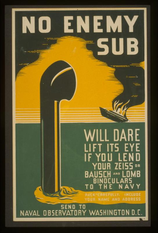 no-enemy-sub-will-dare-lift-its-eye-if-you-lend-your-zeiss-or-bausch-and-lomb-1024.jpg
